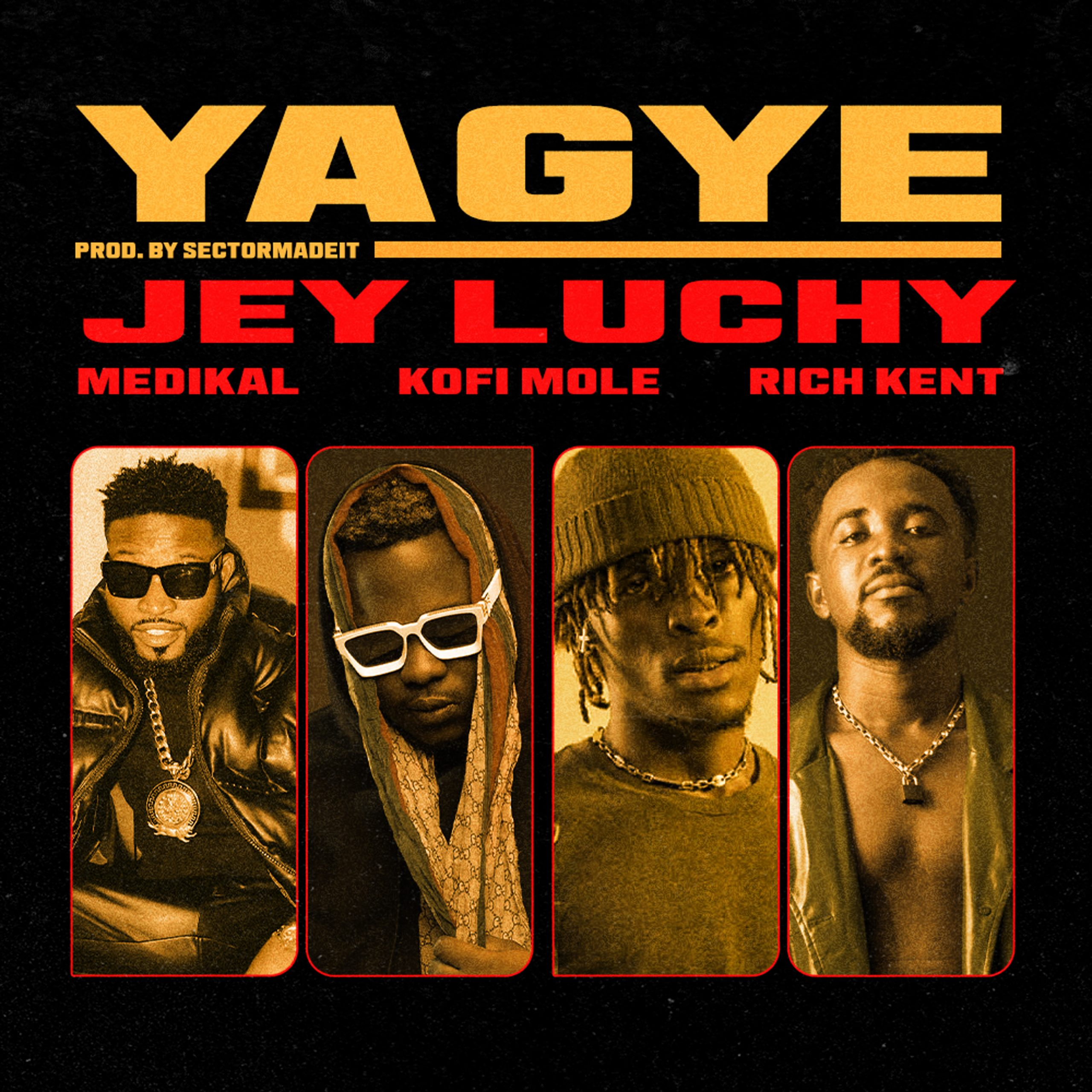 Yagye (feat. Medikal, Kofi Mole & Rich Kent) by Jey Luchy